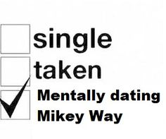 *GERARD WAY This is all true about my love lives.