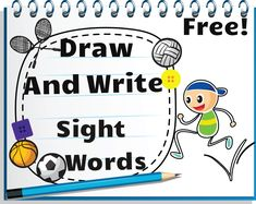 Draw and Write Sight Words Worksheets. Great resource to teach sight words in the context of meaningful sentences. Free!