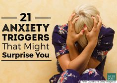 Managing Anxiety With mindfulness: What triggers those feelings of panic and worry that we're oh-so-familiar with? If you know your triggers, you can prepare to manage your stress. Here are 21 things that trigger anxiety. #anxiety #triggers #stress