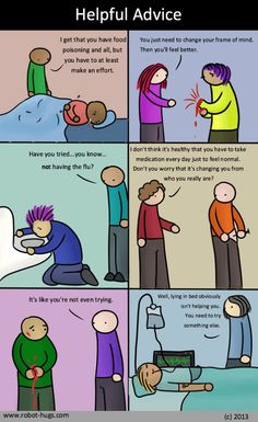 Mental illnesses cannot be dealt with in the same ways physical illnesses can.