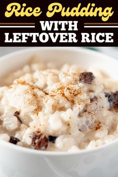 Leftover Rice Pudding, Best Rice Pudding Recipe, Leftover Rice Recipes, Easy Rice Pudding, Easy Pudding Recipes, Rice Desserts, Delicious Desserts, Healthy Desserts, Cooked Rice Recipes