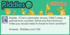 A Palindromic Number Brain Teaser Riddle - A car's odometer shows 72927 miles, a palindromic number. What are the minimum miles you would need to travel to form another?
