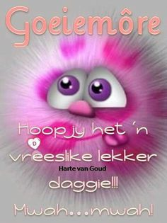 Discover recipes, home ideas, style inspiration and other ideas to try. Good Morning Messages, Good Morning Greetings, Good Morning Wishes, Good Morning Quotes, Family Qoutes, Baie Dankie, Lekker Dag, Afrikaanse Quotes, Goeie Nag