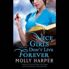 Nice Girls Don't Live Forever   Molly Harper 4 Stars 05/16/15