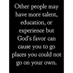 Walk alone then you know God's favor like omg a whole lot more . God loves red necks too. Please act like omg it's a completion god lives me more. Faith Quotes, Bible Quotes, Bible Verses, Scriptures, Great Quotes, Quotes To Live By, Inspirational Quotes, Motivational, Awesome Quotes