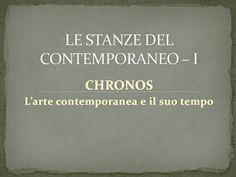 ARTE CULTURA: Chronos_L'arte contemporanea e il suo tempo: Le st...