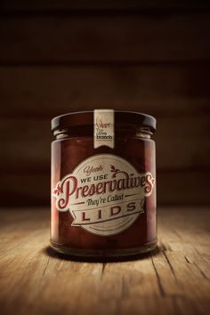 yeah we use preservatives, they're called lids