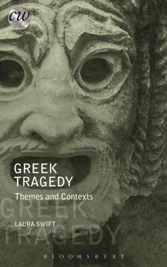 Greek Tragedy: Themes and Contexts