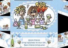 a 5 sheet mini kit for the ladies especially for all those very valuable friends features JJ along with her pals Rita and Sally, all are celebrating with a glass or two of their favourite wine the caption being.....Good friends bring happiness to your life... Best friends bring wine!  co-ordinating tag for the placement of your choice says happy birthday  also a blank tag for the greeting of your choice.  Kit contains main topper, decoupage elements, insert plate, mini gift card with…