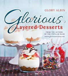 """Glorious Layered Desserts by Glory - Like...need to """"look"""" at it first before deciding if it's a """"want."""""""