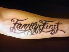 family first tattoo   family first -- I would want the placement to be down the side of my waist though
