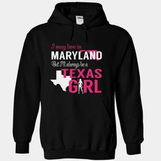 I May Live in Maryland But I Will Always Be a Texas Girl, Order HERE ==> https://www.sunfrog.com/States/I-May-Live-in-Maryland-But-I-Will-Always-Be-a-Texas-upxvnrurgj-Black-Hoodie.html?89701, Please tag & share with your friends who would love it , #christmasgifts #renegadelife #superbowl