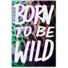 Trademark Fine Art Born to be Wild 2 inch Canvas Art by Leah Flores, Size: 22 x 32, Multicolor