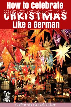 California Globetrotter How to Celebrate Christmas Like a German How to have a German Christmas German Christmas Traditions Traditional German Christmas Deutsche Wei. German Christmas Food, German Christmas Traditions, Christmas In Germany, German Christmas Markets, Christmas Travel, All Things Christmas, Christmas Holidays, Christmas Foods, German Christmas Decorations