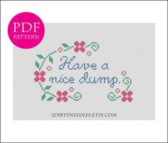 Have a nice dump. - Counted cross stitch PDF PATTERN