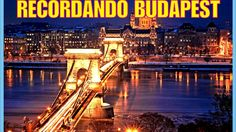 Recordando Budapest-Hungria-Producciones Vicari.(Juan Franco Lazzarini)