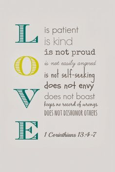 Nacs: LOVE is.Free Printable 1 Corinthians Love, SpriptureNikkis' Nacs: LOVE is. 1 Corinthians 13 Love, Bible Quotes, Bible Verses, Quotes To Live By, Love Quotes, Scripture Wallpaper, Love Is Patient, Love Is Free, Picture Quotes