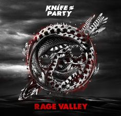 """KNIFE PARTY – """"RAGE VALLEY EP"""" #EDM <3"""