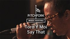 """Toro Y Moi perform """"Say That"""" at Pitchfork Music Festival Black Song, Toro Y Moi, Pitchfork Music Festival, Weird Fish, Independent Music, Music Videos, Songs, Live, Day"""