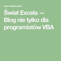 Świat Excela — Blog nie tylko dla programistów VBA