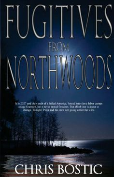 Fugitives from Northwoods by Chris Bostic. $14.17. Save 11% Off!