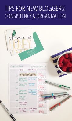 Tips for New Bloggers: Consistency and Organization.