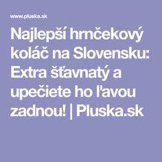 Najlepší hrnčekový koláč na Slovensku: Extra šťavnatý a upečiete ho ľavou zadnou! | Pluska.sk