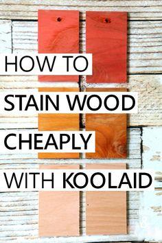 how to make DIY stain cheaply using koolaid