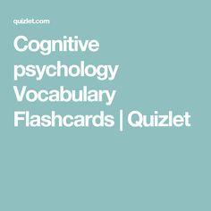 Cognitive psychology Vocabulary Flashcards | Quizlet