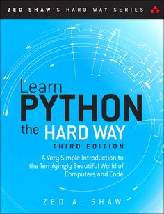 Learn Python the Hard Way, 3rd ed., by Zed A. Shaw