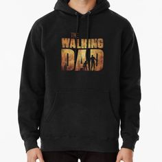 The Walking Dad Original Father's Day Zombie Shirt Hoodie (Pullover) Fleece Hoodie, Pullover, James Jones, The Walking Dad, Zombie Shirt, Graphic Sweatshirt, T Shirt, Hoodies, Sweatshirts