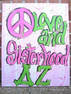 peace, love, and sisterhood