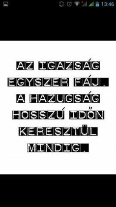 Az igazság... North Face Logo, Picture Quotes, Quotations, Inspirational Quotes, Touch, Motivation, Life, Qoutes, Inspiring Quotes