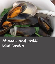 Mussel and chilli leaf broth Thai Cooking, Easy Cooking, Cooking Recipes, Best Chili Recipe, Chili Recipes, Dishes Recipes, Tasty Dishes, Best Mussels Recipe, Quick Fish