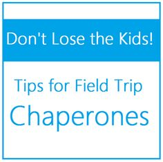 Chaperone Field Trip Survival Tips - it's Spring Time and that means Field Trip time.  Share these tips with teachers and parents for a smooth and successful trip.