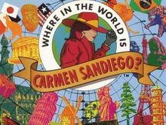 Tell me, where in the world is...Carmen Sandiego?