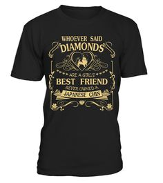# Japanese Chin Diamond Best Friend Funny Gift T-shirt for Christmas .  Shirts says Whoever said Diamonds are a Girl Best Friend never owned a Japanese Chin. Cute gift shirt for you.HOW TO ORDER:1. Select the style and color you want:2. Click Reserve it now3. Select size and quantity4. Enter shipping and billing information5. Done! Simple as that!TIPS: Buy 2 or more to save shipping cost!This is printable if you purchase only one piece. so dont worry, you will get yours.Guaranteed safe and…