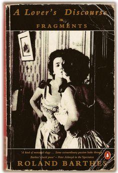 """.Roland Barthes y sus """"Fragmentos del Discurso amoroso"""""""