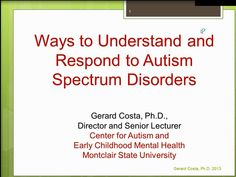 "Ways to Understand and Respond to Autism Spectrum Disorder-Dr. Gerard Costa will review the early signs of autism, discuss the recent reports about the rise in children given this diagnosis, and offer an ""inside"" perspective of how children and adults with autism might be experiencing the world. Through discussion with the webinar participants, information about the emerging neuroscience of autism, the range of interventions available, and the importance of autism ""acceptance"" will be…"