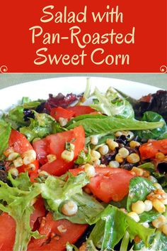 This pan-roasted sweet corn recipe is quick and adds taste, color and crunch to salads.