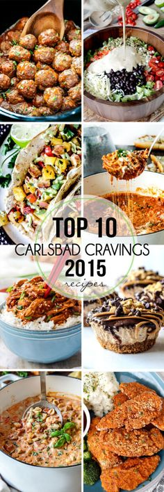 Top 10 Carlsbad Cravings Recipes of 2015 – these are MUST MAKE recipes to have in your back pocket!  and bonus interviews!