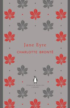 Jane Eyre by Charlotte Bronte, in a Penguin English Library edition designed by Coralie Bickford-Smith.