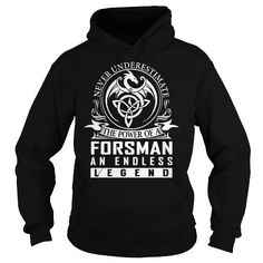 I Love Never Underestimate The Power of a FORSMAN An Endless Legend Last Name T-Shirt T shirts