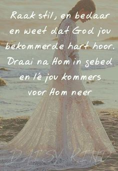 Draai na Hom in gebed en lê jou kommers voor Hom neer. Inspirational Thoughts, Positive Thoughts, Evening Greetings, Goeie More, Afrikaans Quotes, Scripture Verses, Scriptures, Thank You Lord, Lyric Quotes