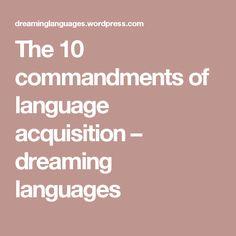 The 10 commandments of language acquisition – dreaming languages