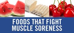 Foods That Fight Muscle Soreness