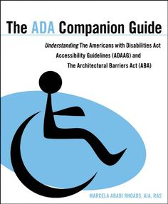 Bestseller Books Online The ADA Companion Guide: Understanding the Americans with Disabilities Act Accessibility Guidelines (ADAAG) and the Architectural Barriers Act (ABA) Marcela A. Rhoads $35.35  - http://www.ebooknetworking.net/books_detail-0470583924.html