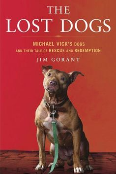 The Lost Dogs: Michael Vick's Dogs and Their Tale of Rescue and Redemption by Jim Gorant, http://www.amazon.com/dp/1592405509/ref=cm_sw_r_pi_dp_92oDpb0P78F6H