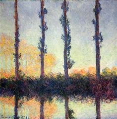 Poplars, 1891 - Claude Monet. A row of tall poplars lining the River Epte near his home in Giverny, fascinated Monet and he painted them several times from his boat.