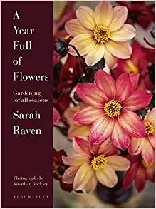 A Year Full of Flowers: Gardening for all seasons: Raven, Sarah, Buckley, Jonathan: 9781526626110: Amazon.com: Books Growing Sweet Peas, List Of Flowers, January To December, British Garden, The Hundreds, Container Flowers, Garden Crafts, Bloomsbury, Chrysanthemum